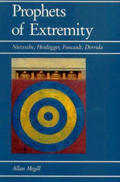 Prophets of Extremity - Allan Megill