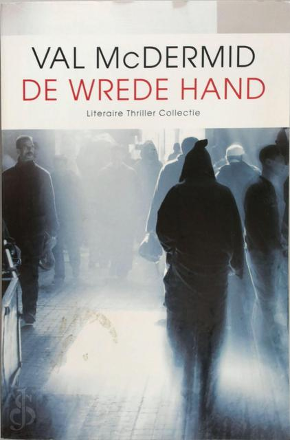 Wrede hand - Val McDermid