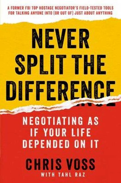 Never Split the Difference - Chris Voss, Tahl Raz