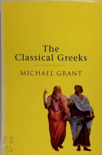 The Classical Greeks - Michael Grant