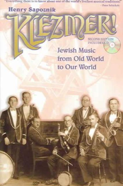 Klezmer! Jewish Music From Old World To Our World [includes CD] - Henry Sapoznik