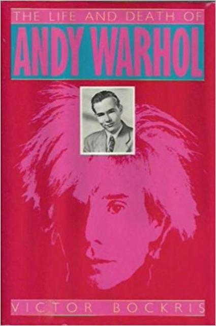 The life and death of Andy Warhol - Victor Bockris