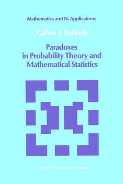 Paradoxes in Probability Theory and Mathematical Statistics - G.J. Szekely