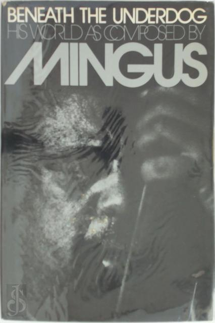 Beneath the underdog - Charles Mingus, Nel King