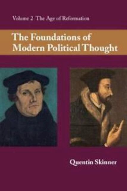 Foundations of Modern Political Thought: Volume 2, The Age o - Quentin Skinner