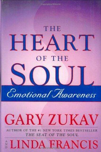 Heart Of The Soul - Gary Zukav, Linda Francis