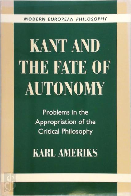 Kant and the fate of autonomy - Karl Ameriks