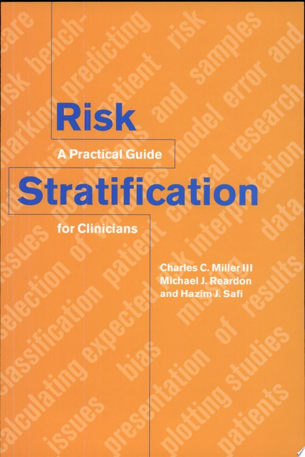 Risk Stratification - Charles C. Miller, Michael J. Reardon, Hazim J. Safi