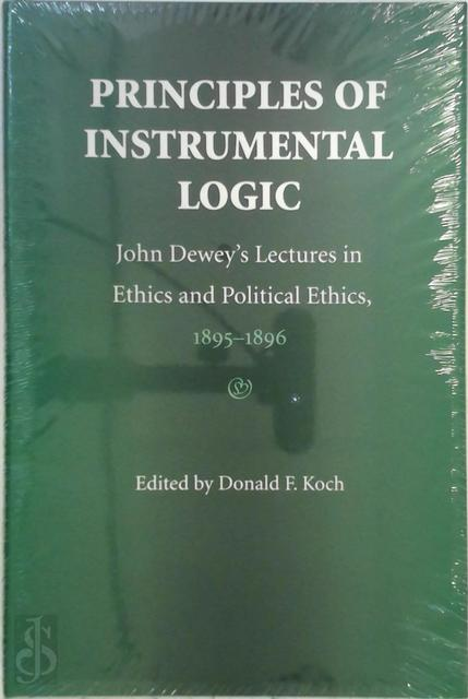 Principles of Instrumental Logic - John Dewey