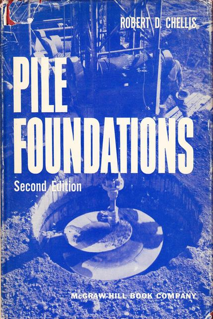 Pile foundations - Robert Dunning Chellis