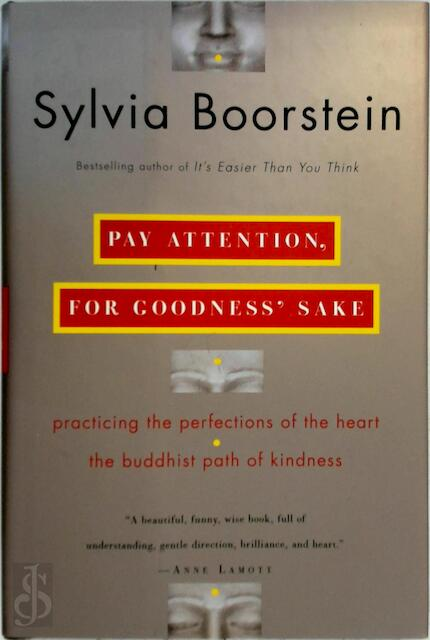 Pay Attention, for Goodness' Sakes - Sylvia Boorstein