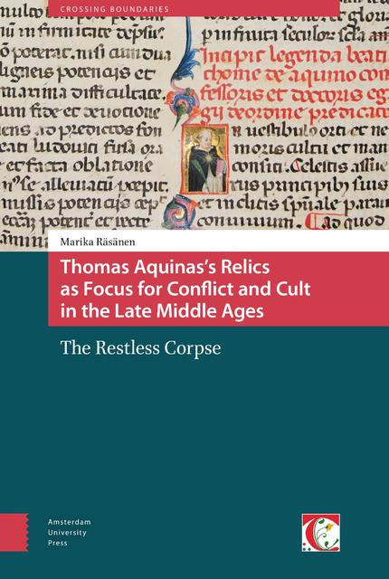 Thomas Aquinas's relics as focus for conflict and cult in the Late Middle Ages - Marika Räsänen