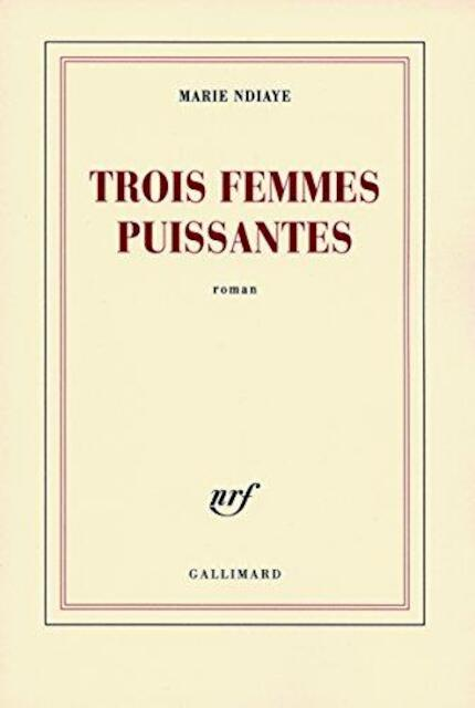 Trois femmes puissantes - Marie Ndiaye