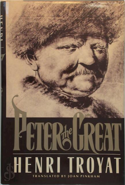 Peter the Great - Henri Troyat