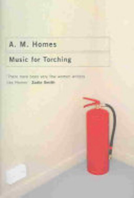 Music for Torching - A. M. Homes