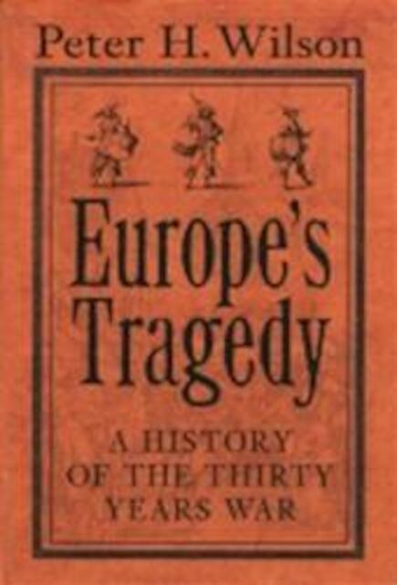 Europe's Tragedy - Peter H Wilson