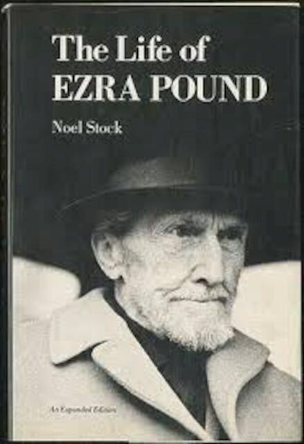 The Life of Ezra Pound - Noel Stock