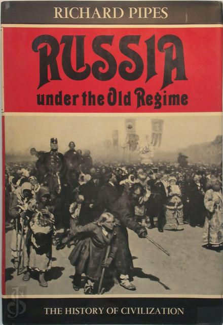 Russia under the old regime - Richard Pipes