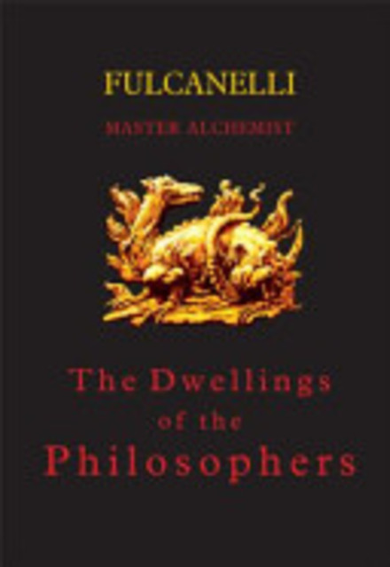 The Dwellings of the Philosophers - Fulcanelli