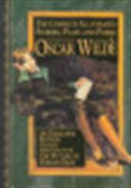 The complete illustrated stories, plays & poems of Oscar Wilde - Oscar Wilde