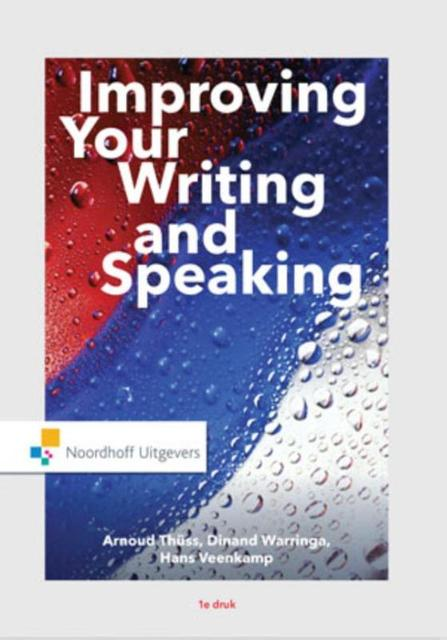 Improving Your Writing and Speaking - Arnoud Thüss, Dinand Warringa, Hans Veenkamp