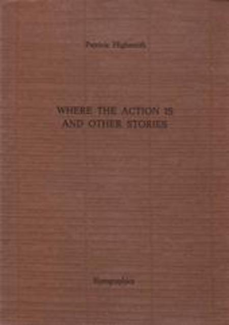 Where the Action is - Patricia Highsmith