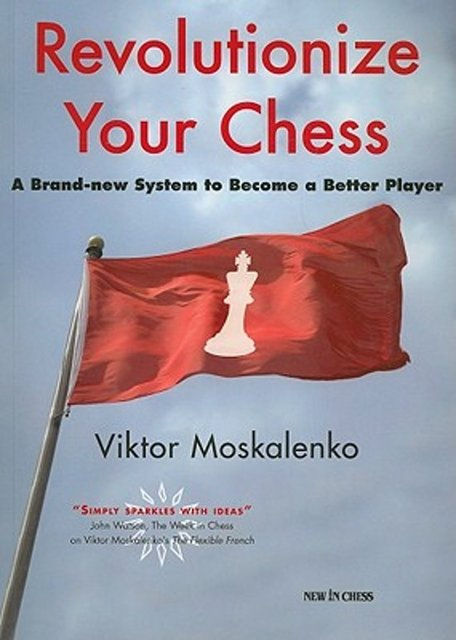 Revolutionize your chess - Viktor Moskalenko