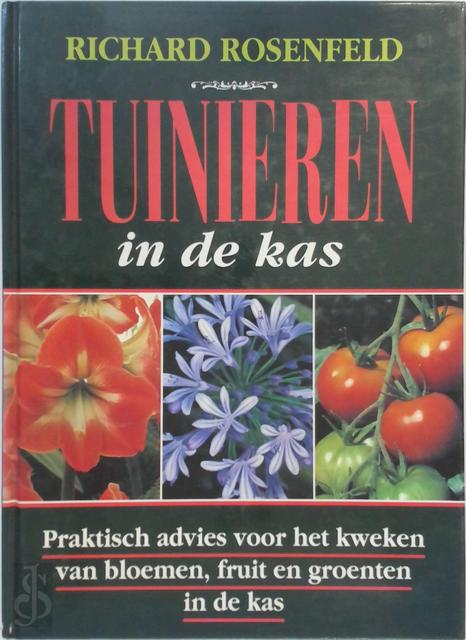 Tuinieren in de kas - Richard Rosenfeld, A. Breemer