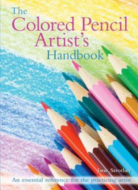 The Colored Pencil Artist's Handbook - Jane Strother
