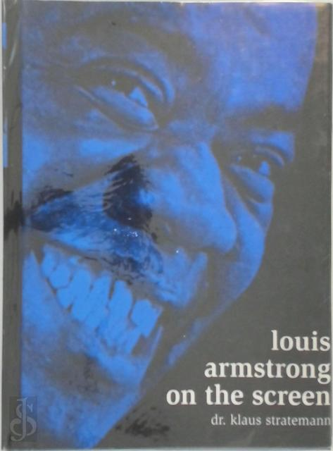 Louis Armstrong on the screen - Klaus Stratemann
