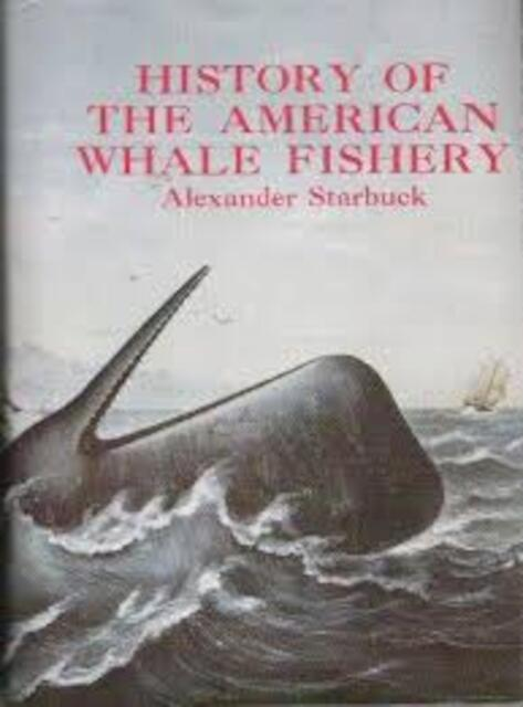 History of the American Whale Fishery - Alexander Starbuck