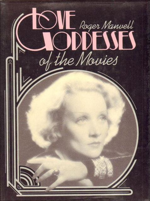 Love goddesses of the movies - Roger Manvell