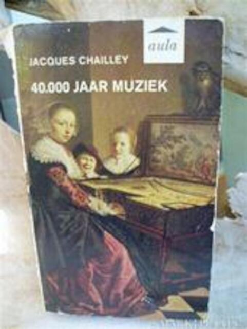 40.000 jaar muziek - Jacques Chailley, Margot Bakker