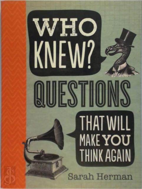 Who Knew? Questions That Will Make You Think Again - Sarah Herman