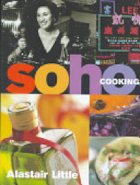 Soho Cooking - Alastair Little