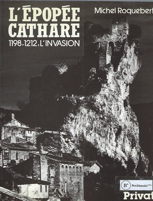 L'épopée cathare, 1198 - 1212: l'invasion - Michel Roquebert