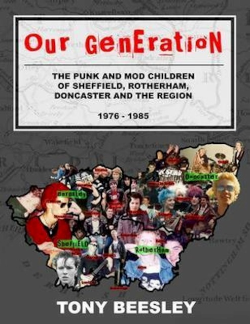 This is our generation: punk and mod in and around Sheffield - Volume 1: 1976 - 1985 - Tony Beesley
