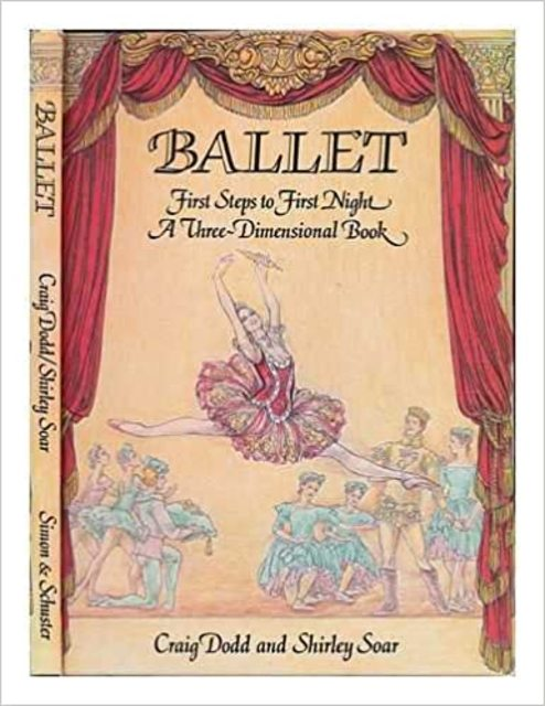 Ballet: First Steps to First Night - Craig Dodd