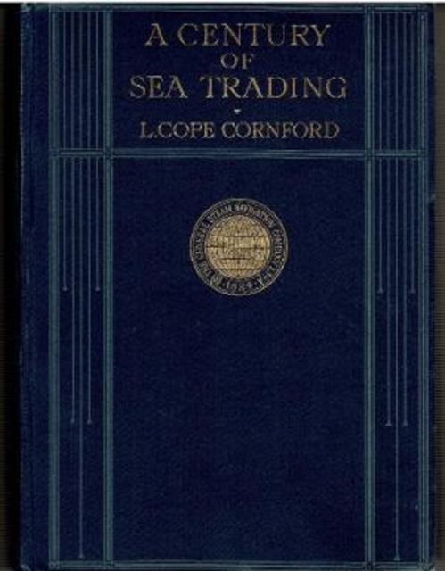 A Century of Sea Trading, 1824-1924 - Leslie Cope Cornford