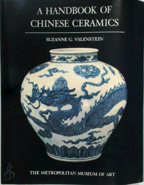 A handbook of Chinese ceramics - Suzanne G. Valenstein