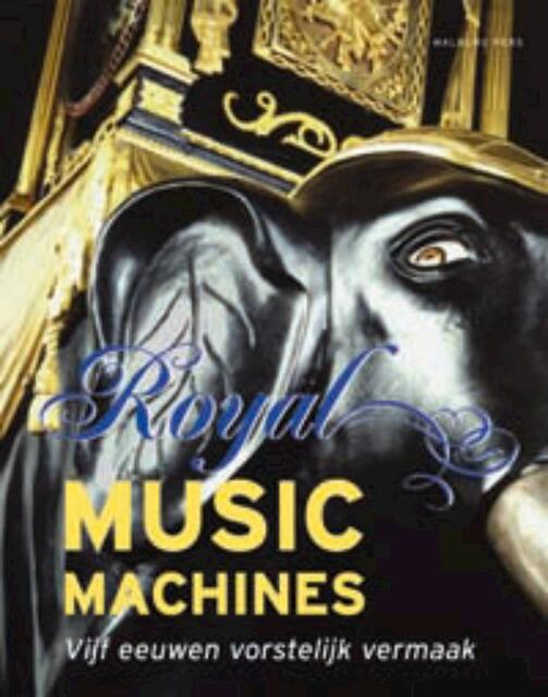 Royal Music Machines - J.J.L. Haspels