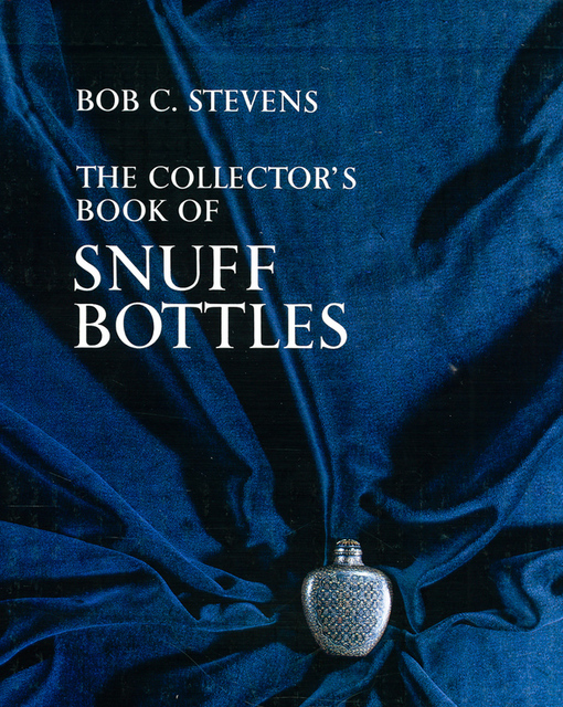 Collector's Book of Snuff Bottles - Bob C. Stevens