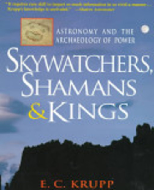 Skywatchers, Shamans & Kings - E. C. Krupp