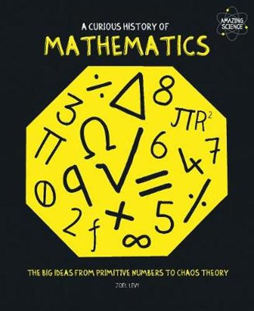 Curious History of Mathematics - Joel Levy