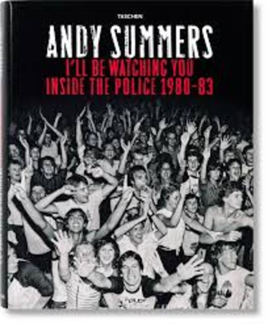 I'll be watching you. Inside the Police 1980-1983 - Andy Summers