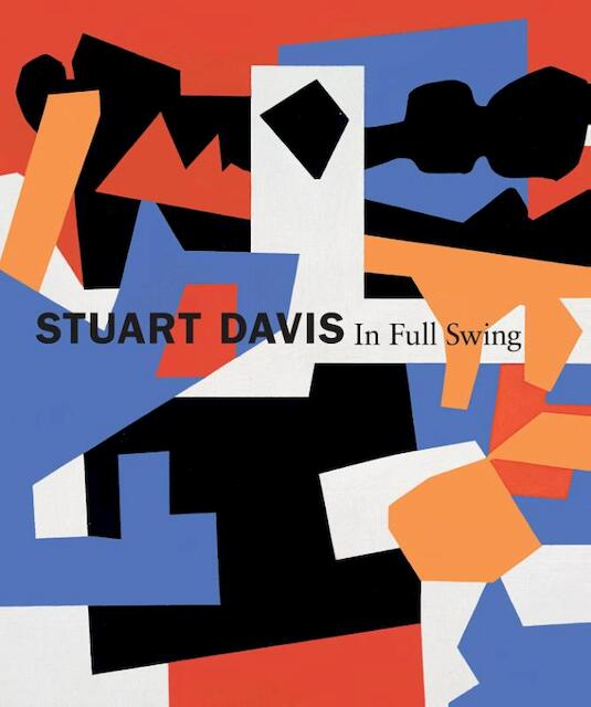 Stuart Davis - In Full Swing - Barbara Haskell, Harry Cooper