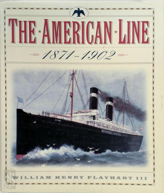 The American Line (1871-1902) - William H. Flayhart