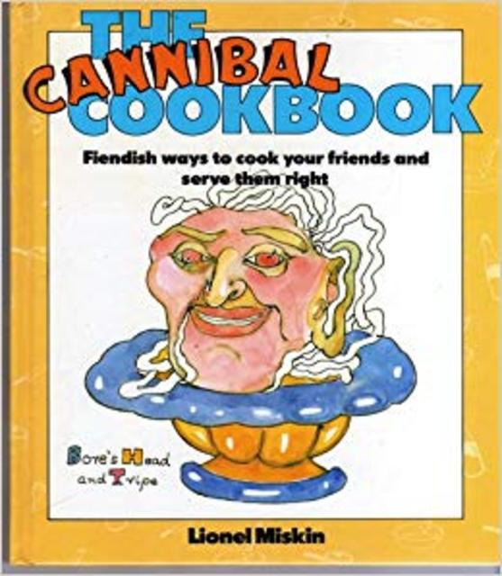 The cannibal cookbook - Lionel Miskin