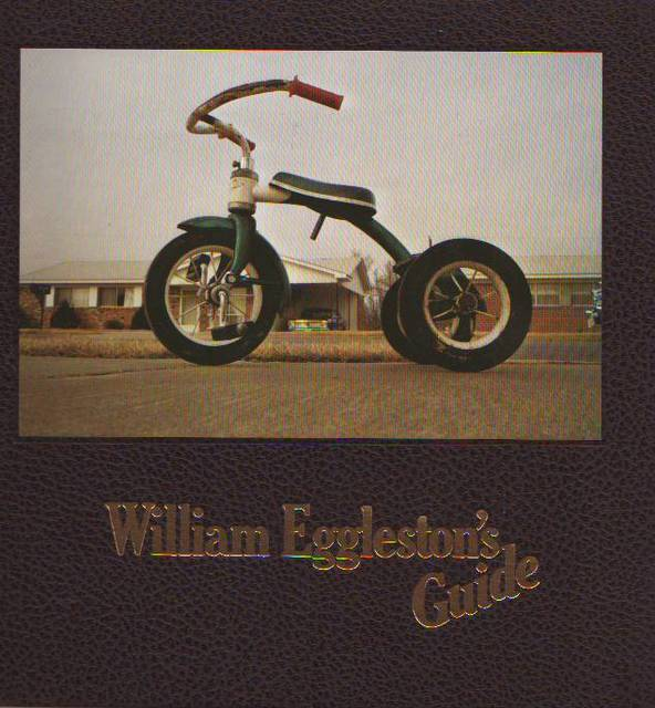 William Eggleston's guide - William Eggleston, John Szarkowski