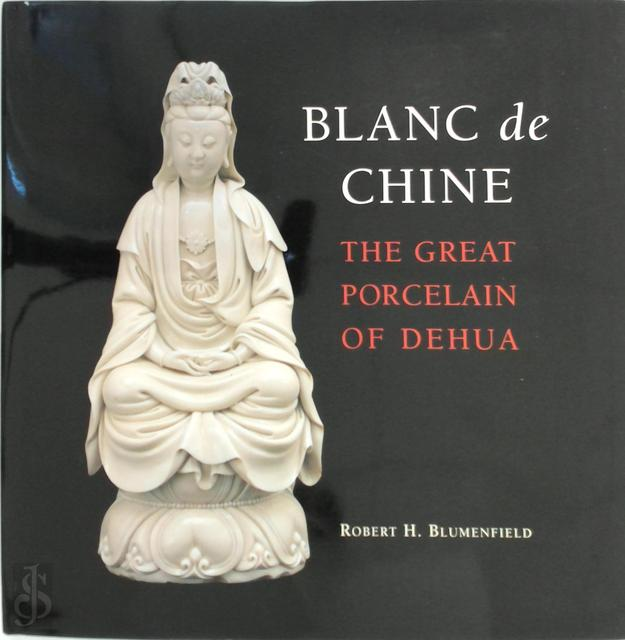 Blanc De Chine - Robert H. Blumenfield